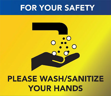 For your safety please wash/sanitize your hands